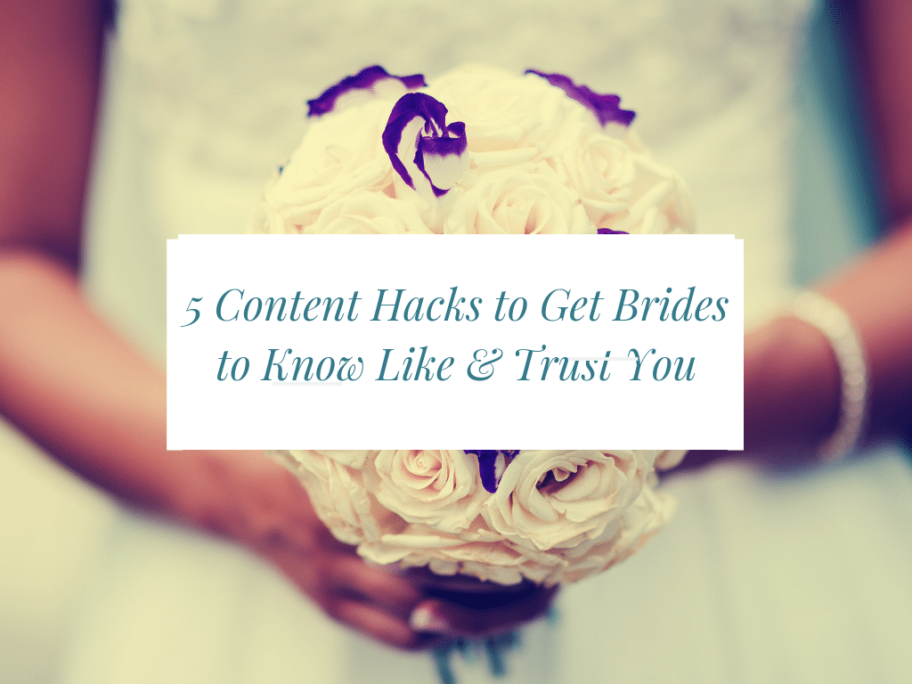 5 content hacks you can do right now to get brides to pay attention to you!