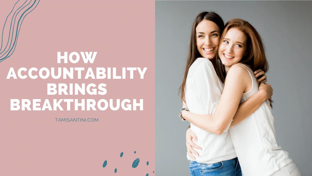 How Accountability Brings Breakthrough