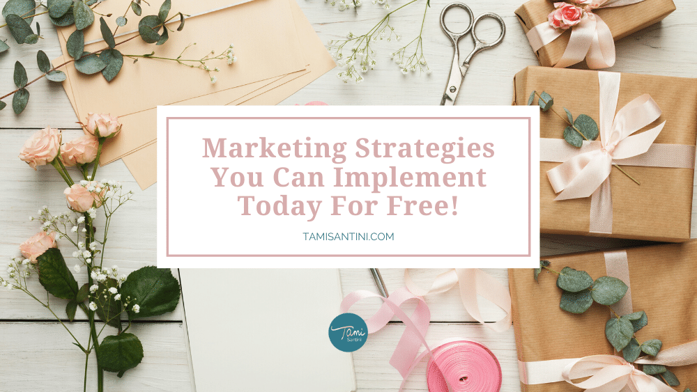 Marketing Strategies You Can Implement Today For Free!