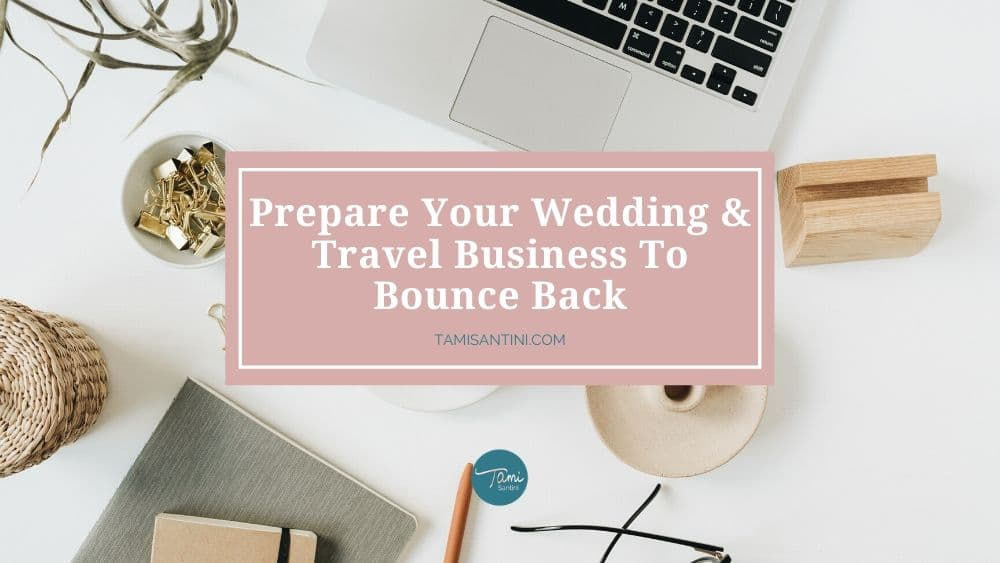Prepare Your Wedding & Travel Business To Bounce Back