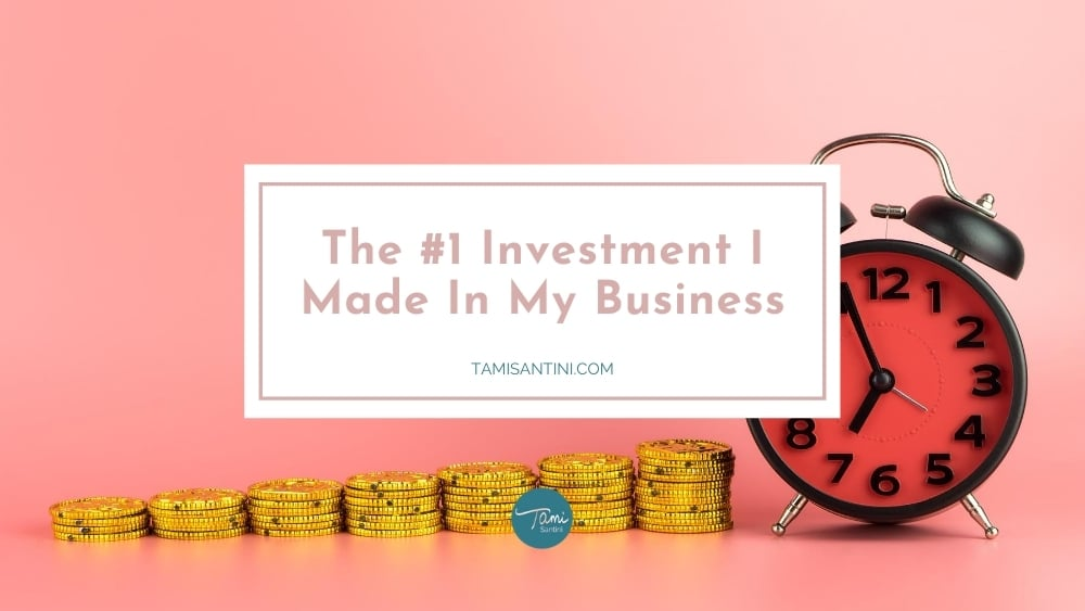 The #1 Investment I Made In My Business