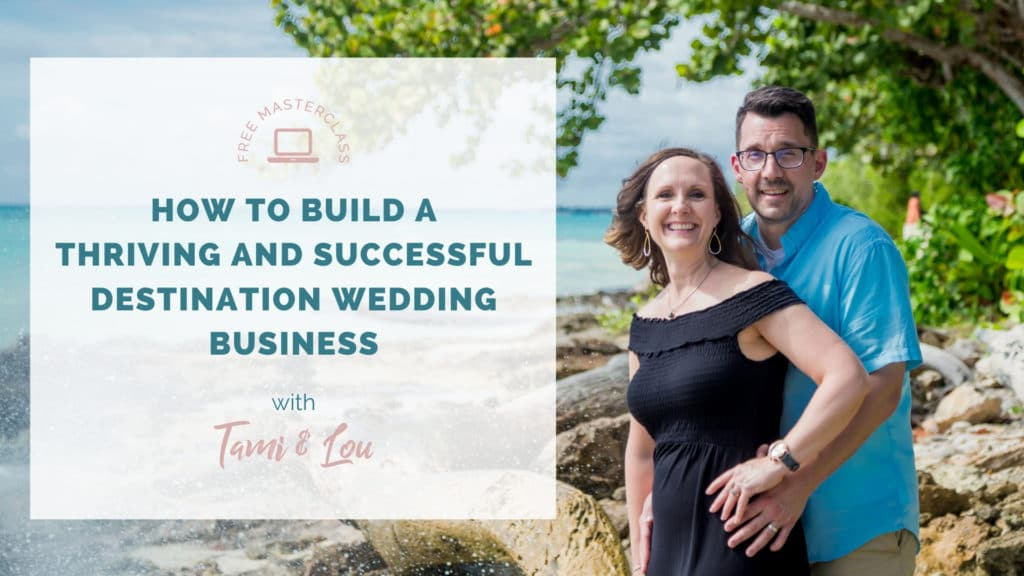 Free Masterclass: How To Build A Successful & Thriving Destination Wedding Business