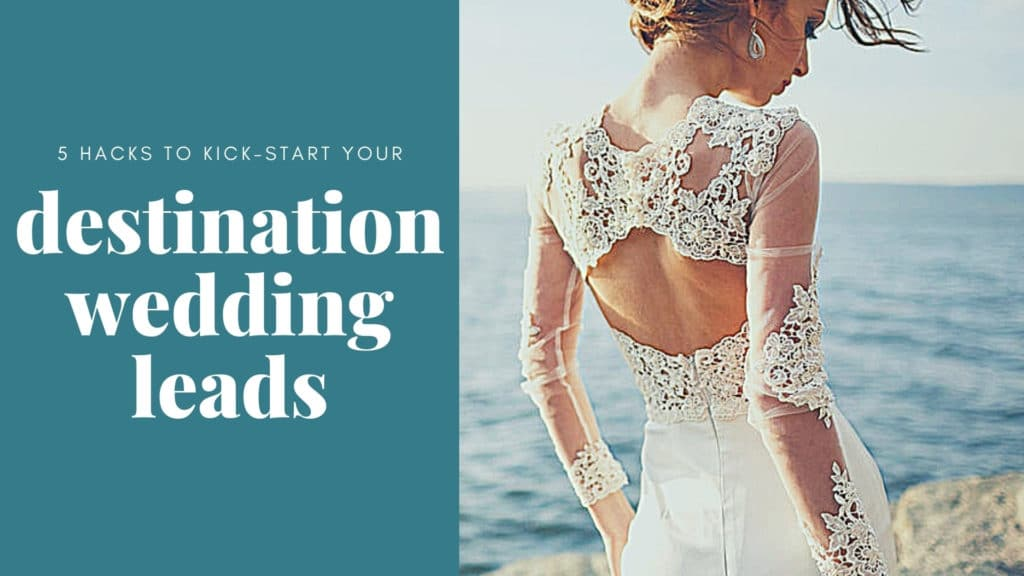 Free Training: 5 Hacks to Get Destination Wedding Leads