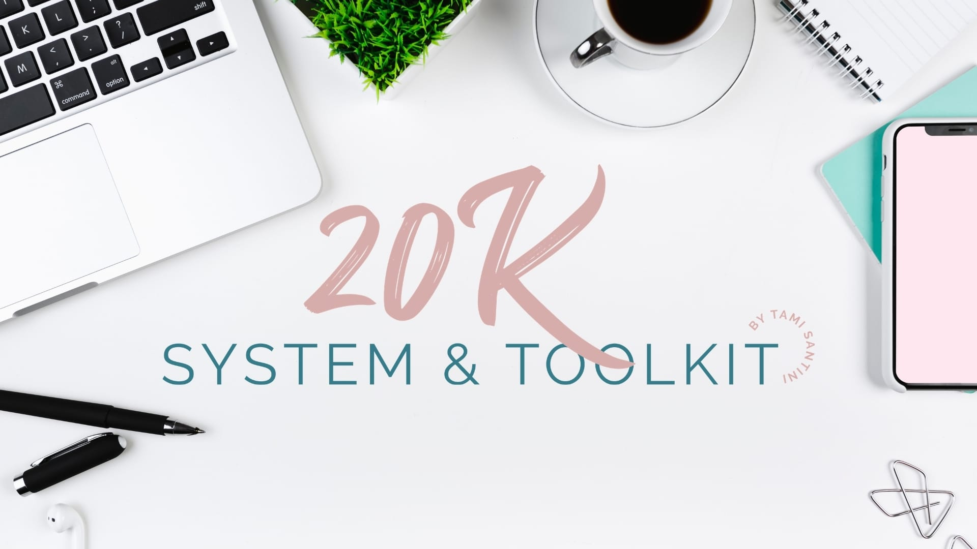 The 20K System & Toolkit