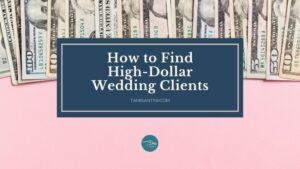 high-dollar wedding clients