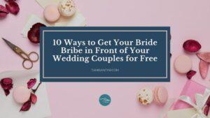 bride bribe free