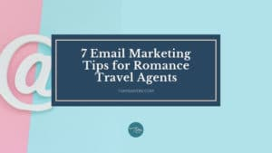 email marketing romance travel agents