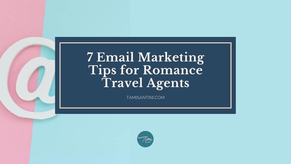 email marketing romance travel agents